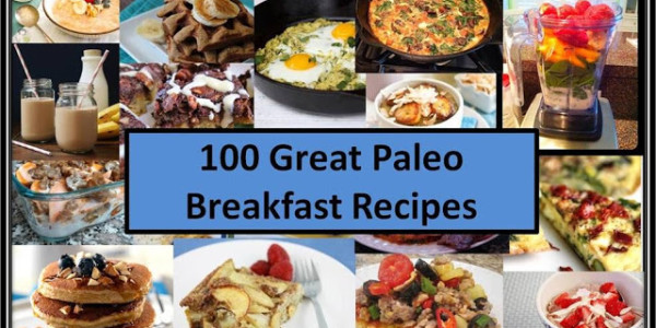 100 Great Paleo Breakfast Recipes